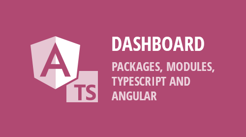 DevExpress Dashboard – Packages, Modules, TypeScript and Angular (v18.2)