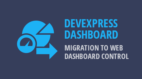 DevExpress Dashboard: Migration to Web Dashboard Control