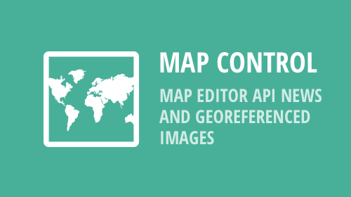 MapControl – MapEditor API News and Georeferenced Images (v19.1)