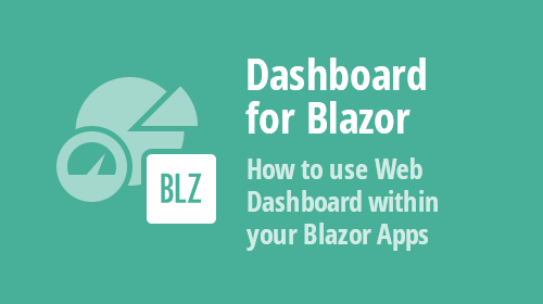 Dashboard for Blazor - How to use Web Dashboard within your Blazor Apps