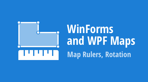 WinForms and WPF Maps - Map Rulers, Rotation (v20.2)