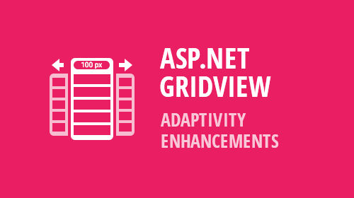 ASP.NET and MVC GridView - Improved adaptivity in Fixed Table Layout (v18.2)