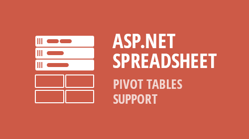ASP.NET and MVC Spreadsheet - Pivot Tables and Other Enhancements (v18.2)