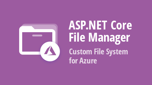 ASP.NET Core File Manager - How to Display Files Hosted on Azure