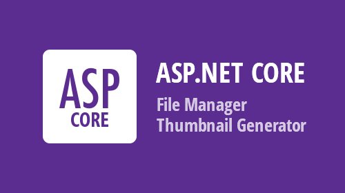 ASP.NET Core File Manager - Thumbnail Generator Service