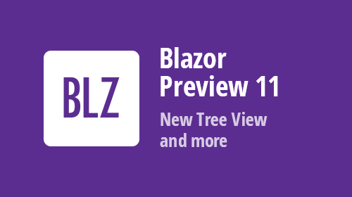 DevExpress UI for Blazor - Preview 11 - New Blazor TreeView Component and Improved ComboBox (Now Available)