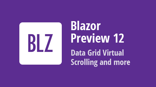 DevExpress UI for Blazor - Virtual Scrolling in Preview 12 (Now Available)