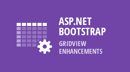 ASP.NET WebForms for Bootstrap - GridView Enhancements (v19.1)