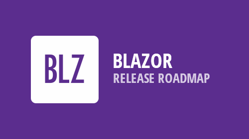 Blazor Roadmap - What You Can Expect in the Next Few Months from DevExpress
