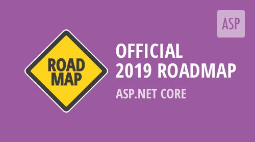 ASP.NET Core – 2019 Roadmap