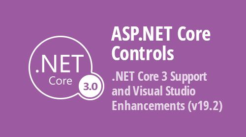 ASP.NET Core Controls - .NET Core 3 Support and Visual Studio Enhancements (v19.2)