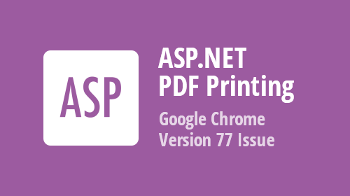 ASP.NET and MVC PDF Printing - Issue with Google Chrome 77.0.3865.75