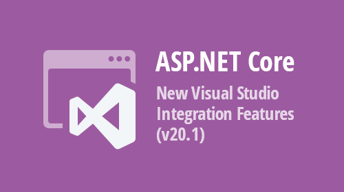 ASP.NET Core & MVC - New Visual Studio Integration Features (v20.1)