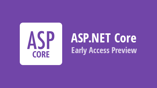 ASP.NET Core - Early Access Preview (v20.1)