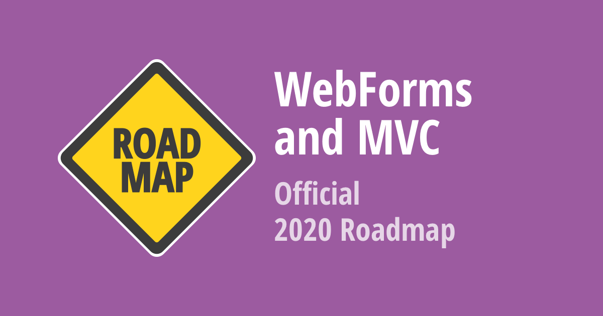 ASP.NET WebForms and MVC  – 2020 Roadmap