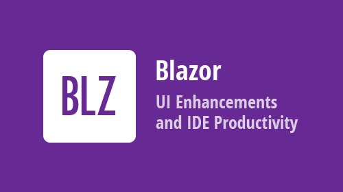 Blazor UI Enhancements and IDE Productivity (available in v20.2.6)