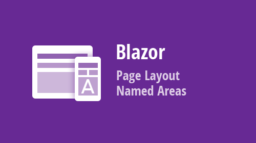 Blazor Navigation and Layout - Grid Layout - Named Areas (available in v20.2.4)