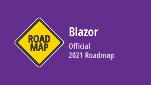 Blazor UI - 2021 Roadmap