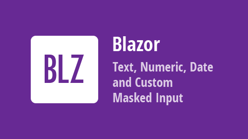 Blazor UI Components - Masked Input (available in v21.1)