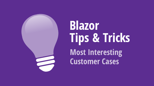 Blazor UI Components - Tips & Tricks (October – December 2020)