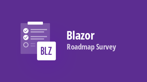 Blazor - Roadmap 2020 (Half-Year) - Your Vote Counts