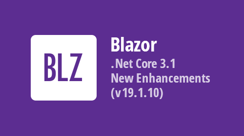 Blazor Components - .NET Core 3.1 Support and Enhancements for the Data Grid, TreeView, and Editors (v19.1.10)