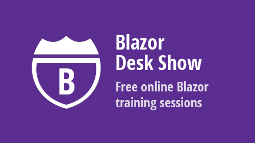 Blazor Roadshow cancelled. Boo! Blazor DeskShow steps in. Yay!