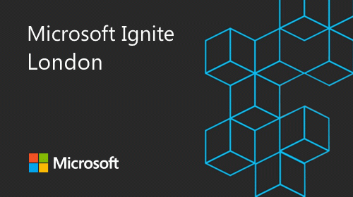 Microsoft Ignite – The Tour : London