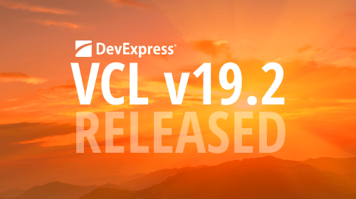 DevExpress VCL Subscription v19.2 released