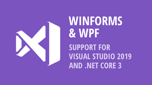 Visual Studio 2019 and .NET Core 3 Support