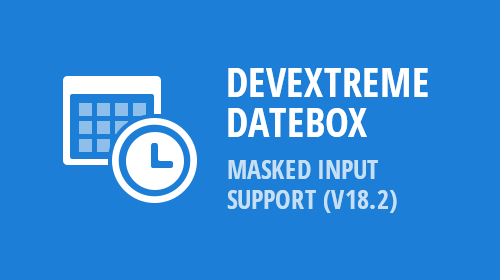DevExtreme DateBox - Masked Input (v18.2)
