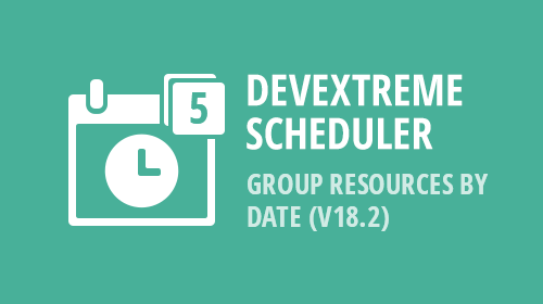 DevExtreme Scheduler - Group Resources by Date (v18.2)