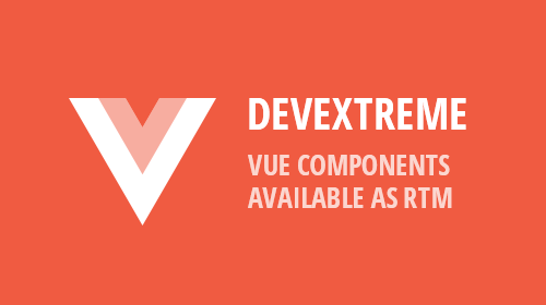 DevExtreme for Vue - 70+ UI and Data Visualization Vue Components Available as RTM (v18.2)