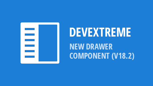 DevExtreme – New Drawer Component (v18.2)