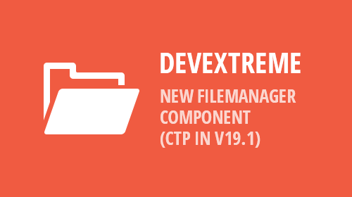 DevExtreme - File Manager Component CTP (v19.1)