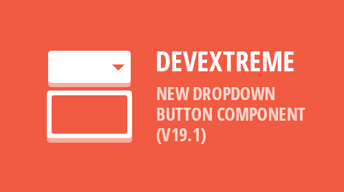 DevExtreme - New Drop Down Button (v19.1)