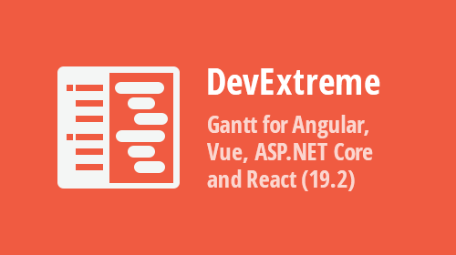 DevExtreme - New Gantt for Angular, React, Vue, ASP.NET Core & MVC (v19.2)