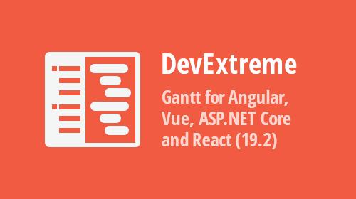 DevExtreme - New Gantt for Angular, React, Vue, ASP.NET Core & MVC (v19.2)