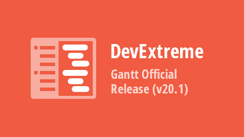 DevExtreme JavaScript Gantt Released (v20.1)