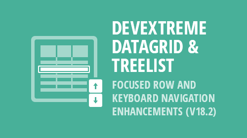 DevExtreme - Data Grid & Tree List - Focused Row and Keyboard Navigation Enhancements (v18.2)