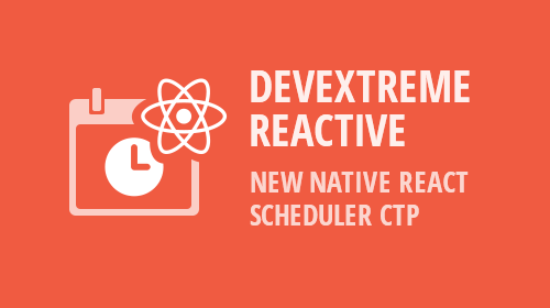 DevExtreme React Scheduler - New Native React Component CTP (v1.10.3)