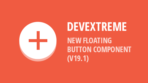 DevExtreme - Floating Action Button (v19.1)