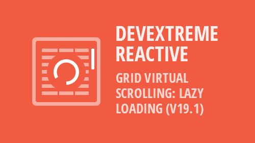 DevExtreme React Grid - Virtual Scrolling with Remote Data: Lazy Loading (v19.1)