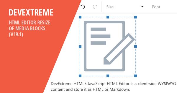 DevExtreme - HTML Editor - Resizing Media Blocks (v19 1)