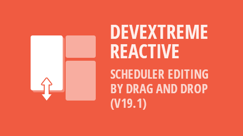 DevExtreme React Scheduler - Drag & Drop Editing (v19.1)