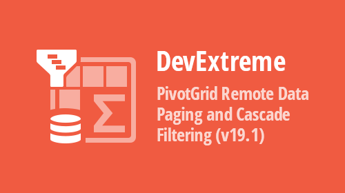JavaScript PivotGrid - Remote Data Paging and Cascade Filtering (v19.1)
