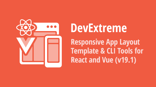 DevExtreme - Responsive Application Templates & CLI Tools for React and Vue (v19.1)