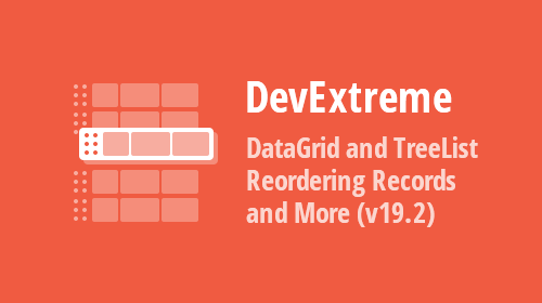 DevExtreme DataGrid and TreeList - Reordering Records/Nodes and More (v19.2)