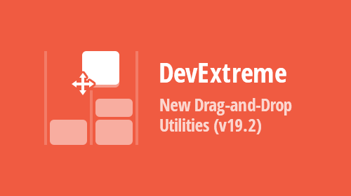 DevExtreme - New Drag And Drop Utilities (v19.2)