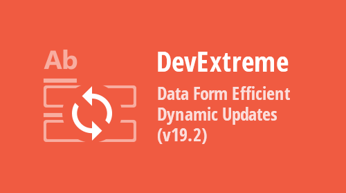 DevExtreme - Data Form Efficient Dynamic Updates (v19.2)